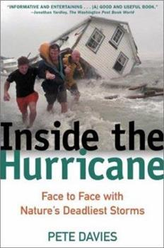 Inside the Hurricane: Face to Face with Nature's Deadliest Storms 0805065741 Book Cover