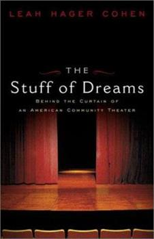 The Stuff of Dreams: Behind the Scenes of an American Community Theater 0142000965 Book Cover