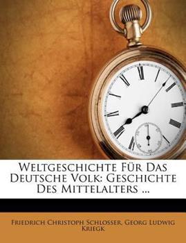 Paperback Weltgeschichte F?r das Deutsche Volk : Geschichte des Mittelalters ... Book