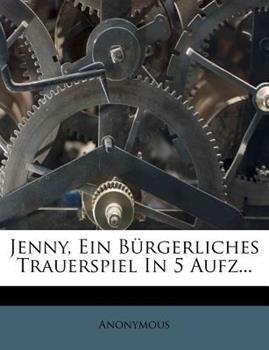 Paperback Jenny, ein B?rgerliches Trauerspiel in 5 Aufz... Book