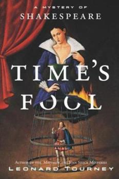 Time's Fool: A Mystery of Shakespeare 0765303043 Book Cover