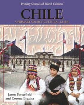 Chile: A Primary Source Cultural Guide (Primary Sources of World Cultures) 0823938379 Book Cover