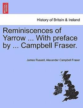 Paperback Reminiscences of Yarrow ... with Preface by ... Campbell Fraser. Book