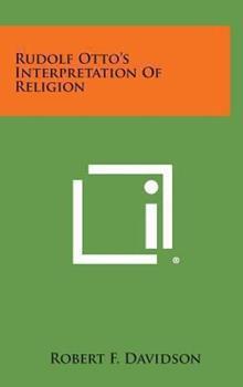 Hardcover Rudolf Otto's Interpretation of Religion Book
