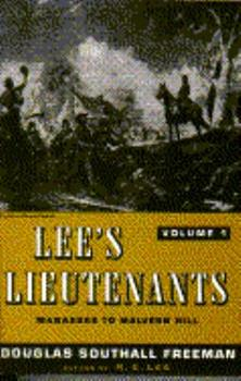 Paperback Lee's Lieutenants, Volume I: Manassas to Malvern Hill Book