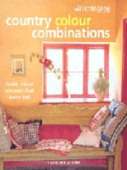 Country Color: Classic Color Schemes That Never Fail (Country Living) 1843400588 Book Cover