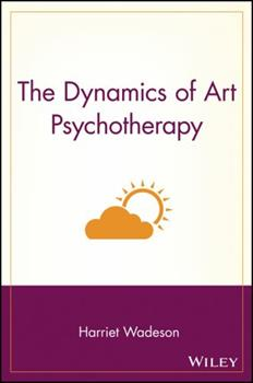 The Dynamics of Art Psychotherapy 0471831379 Book Cover