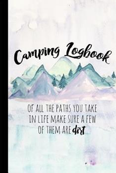 Paperback Camping Logbook: A Camping Journal Diary With Writing Prompts For Documenting Travel - RV Or Tent Camping Memory Book, 6x9 Travel Size Book