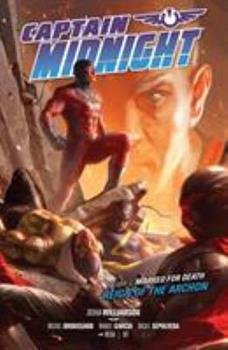 Captain Midnight Volume 6 Marked for Death--Reign of the Archon - Book  of the Dark Horse Heroes