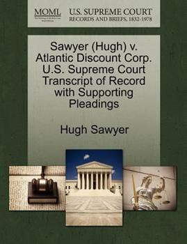 Paperback Sawyer V. Atlantic Discount Corp. U. S. Supreme Court Transcript of Record with Supporting Pleadings Book