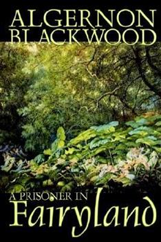 A Prisoner in Fairyland 122229320X Book Cover