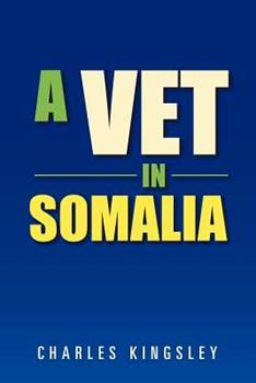 A Vet in Somalia 1477102825 Book Cover