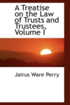 Paperback A Treatise on the Law of Trusts and Trustees Book