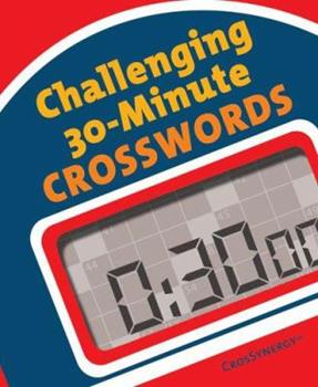 Challenging 30-Minute Crosswords 1402724101 Book Cover