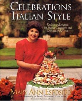 Celebrations, Italian Style: Recipes and Menus for Special Occasions and Seasons of the Year 0688130380 Book Cover