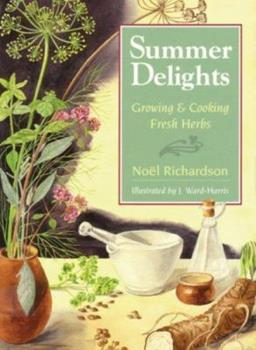 Summer Delights: Growing and Cooking Fresh Herbs 1895099471 Book Cover
