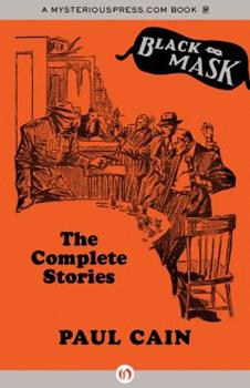 Paul Cain: The Complete Stories 1480456896 Book Cover