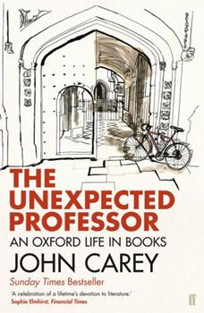 The Unexpected Professor: An Oxford Life in Books 0571310931 Book Cover