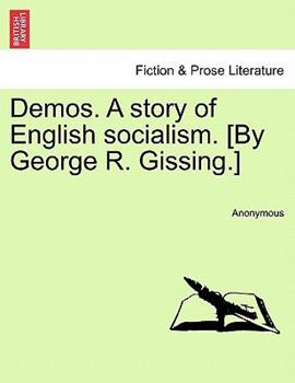 Paperback Demos a Story of English Socialism [by George R Gissing ] Book