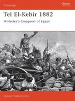 Tel El-Kebir 1882: Wolseley's Conquest of Egypt (Campaign) - Book #27 of the Osprey Campaign