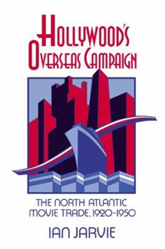 Paperback Hollywood's Overseas Campaign: The North Atlantic Movie Trade, 1920 1950 Book
