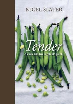 Tender: Volume I A cook and his vegetable patch 1607740370 Book Cover