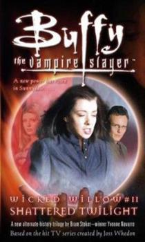 Wicked Willow II: Shattered Twilight - Book #5 of the Buffy the Vampire Slayer: Season 6