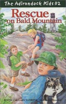 Rescue on Bald Mountain - Book #2 of the Adirondack Kids