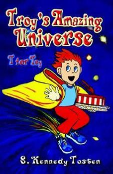Paperback Troy's Amazing Universe: T for Toy Book