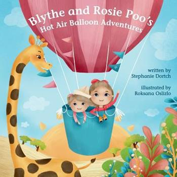 Paperback Blythe and Rosie Poo's Hot Air Balloon Adventure Book