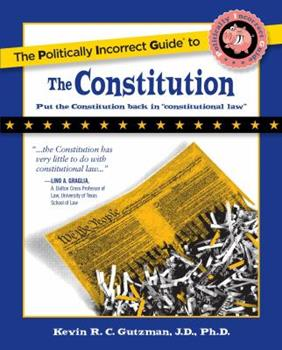 Paperback The Politically Incorrect Guide to the Constitution Book