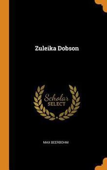 Zuleika Dobson 0749399163 Book Cover