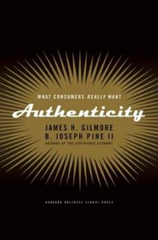 Authenticity: What Consumers Really Want 1591391458 Book Cover