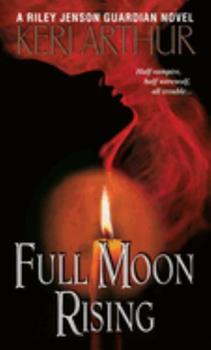 Full Moon Rising - Book #1 of the Riley Jenson Guardian