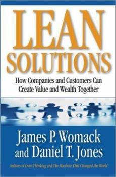 Lean Solutions: How Companies and Customers Can Create Value and Wealth Together 0743277783 Book Cover