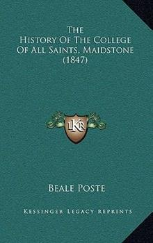 Hardcover The History Of The College Of All Saints, Maidstone (1847) Book