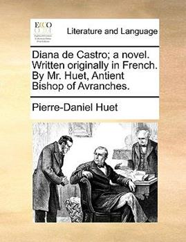 Paperback Diana de Castro; A Novel. Written Originally in French. by Mr. Huet, Antient Bishop of Avranches. Book
