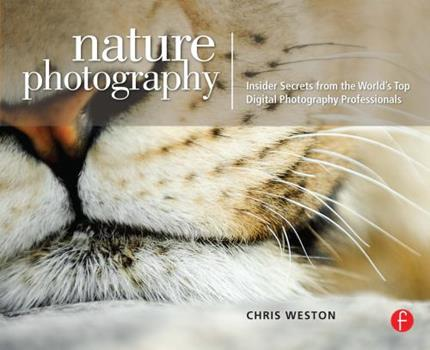 Paperback Nature Photography: Insider Secrets from the World's Top Digital Photography Professionals Book