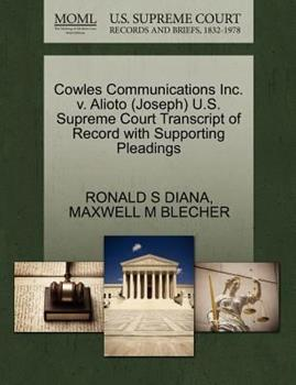 Paperback Cowles Communications Inc. V. Alioto (Joseph) U.S. Supreme Court Transcript of Record with Supporting Pleadings Book