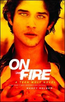 On Fire: A Teen Wolf Novel 1451674473 Book Cover