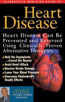 Alternative Medicine Guide to Heart Disease (Alternative Medicine Definitive Guide) 1887299106 Book Cover