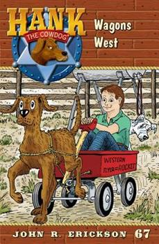 Wagons West - Book #67 of the Hank the Cowdog