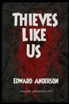 Thieves Like Us 1627550720 Book Cover
