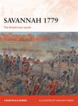 Savannah 1779: The British Turn South - Book #311 of the Osprey Campaign