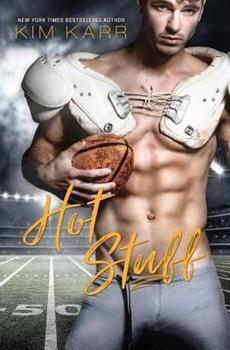 Hot Stuff - Book #3 of the Sexy Jerk World