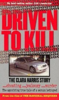 Paperback Driven to Kill: The Clara Harris Story Book