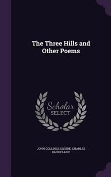 The Three Hills and Other Poems 1341212270 Book Cover