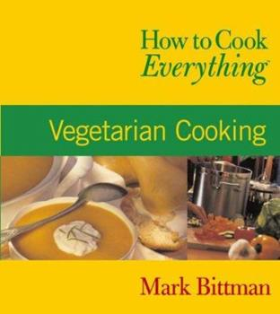 Paperback How to Cook Everything : Vegetarian Cooking Book