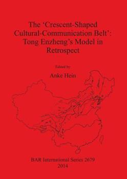 Paperback The 'Crescent-Shaped Cultural-Communication Belt': Tong Enzheng's Model in Retrospect Book