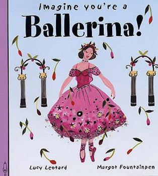 Imagine You're a Ballerina. Meg Clibbon 1840894288 Book Cover